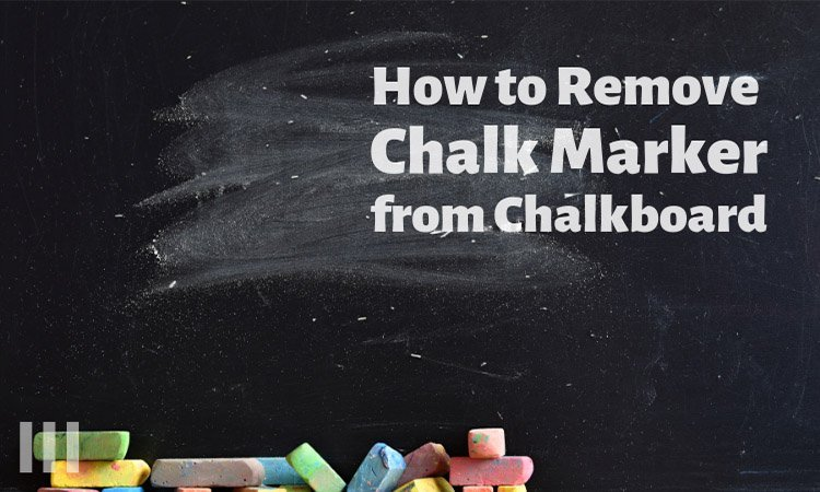 Remove Chalk Marker from Chalkboard