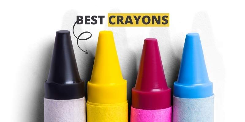 14 Best Crayons for Toddlers Reviews in 2021