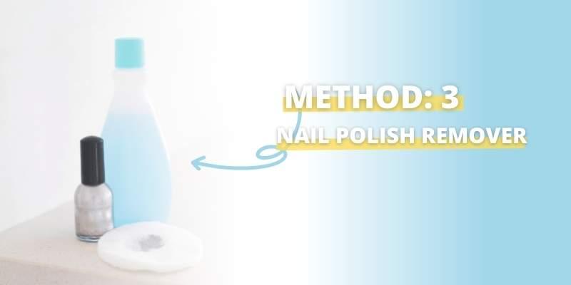 Nail Polish Remover Method