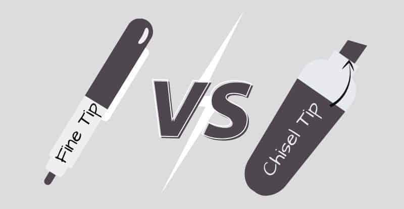 Chisel Tip vs Fine Tip